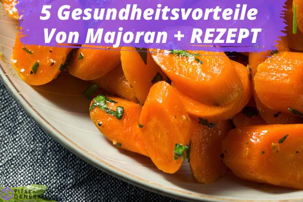 5 Gesundheitsvorteile Von Majoran + Rezept