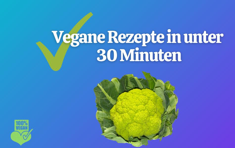 Vegan unter 30 Minuten 1