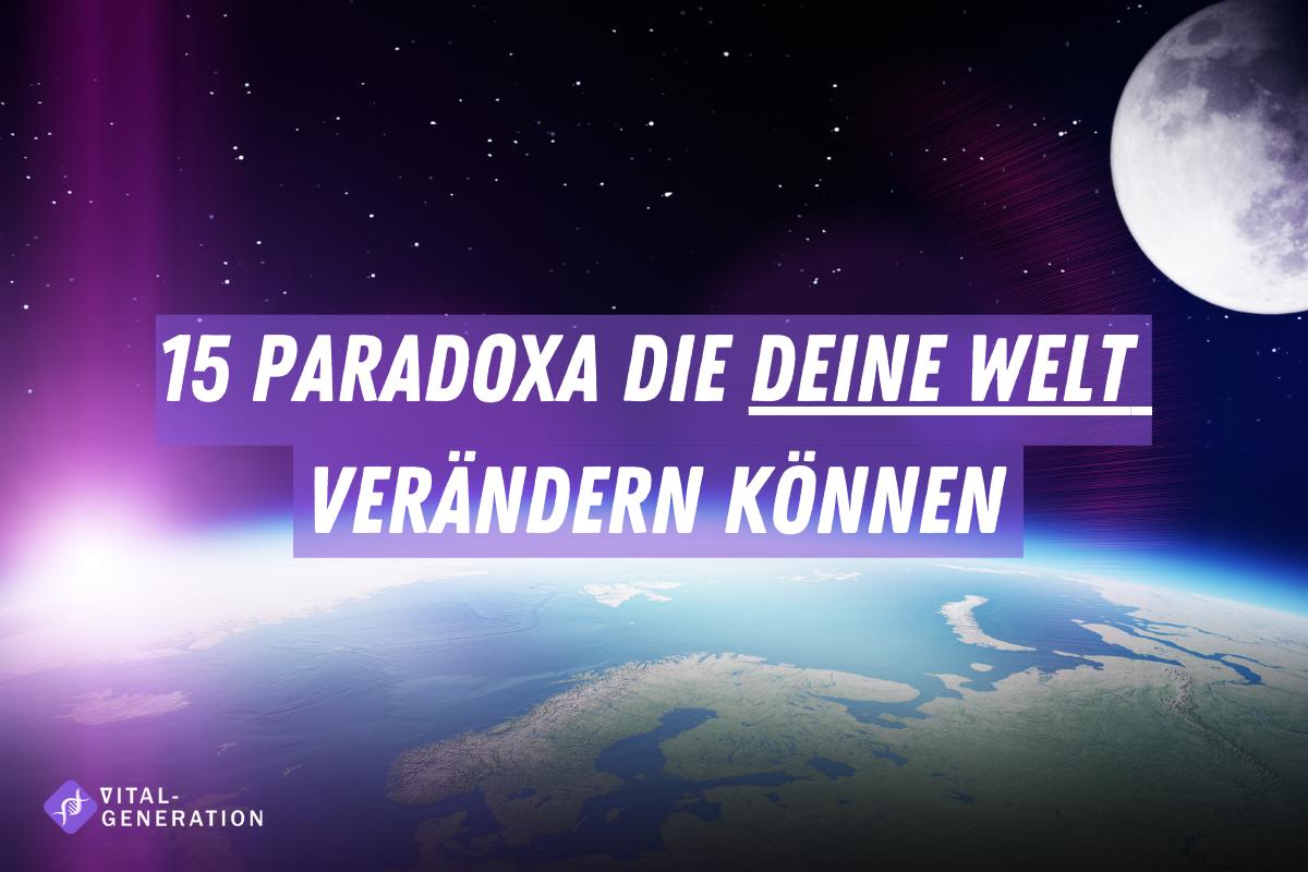 15 Paradoxa die dein Leben verändern können 1